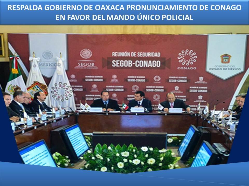 RESPALDA GOBIERNO DE OAXACA PRONUNCIAMIENTO DE CONAGO EN FAVOR DEL MANDO ÚNICO POLICIAL
