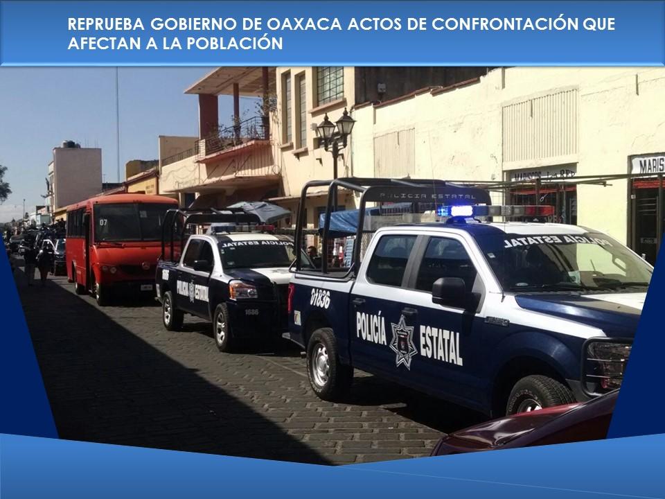 REPRUEBA GOBIERNO DE OAXACA ACTOS DE CONFRONTACIÓN QUE AFECTAN A LA POBLACIÓN