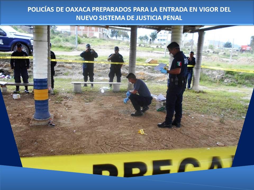 POLICÍAS DE OAXACA PREPARADOS PARA LA ENTRADA EN VIGOR DEL NUEVO SISTEMA DE JUSTICIA PENAL