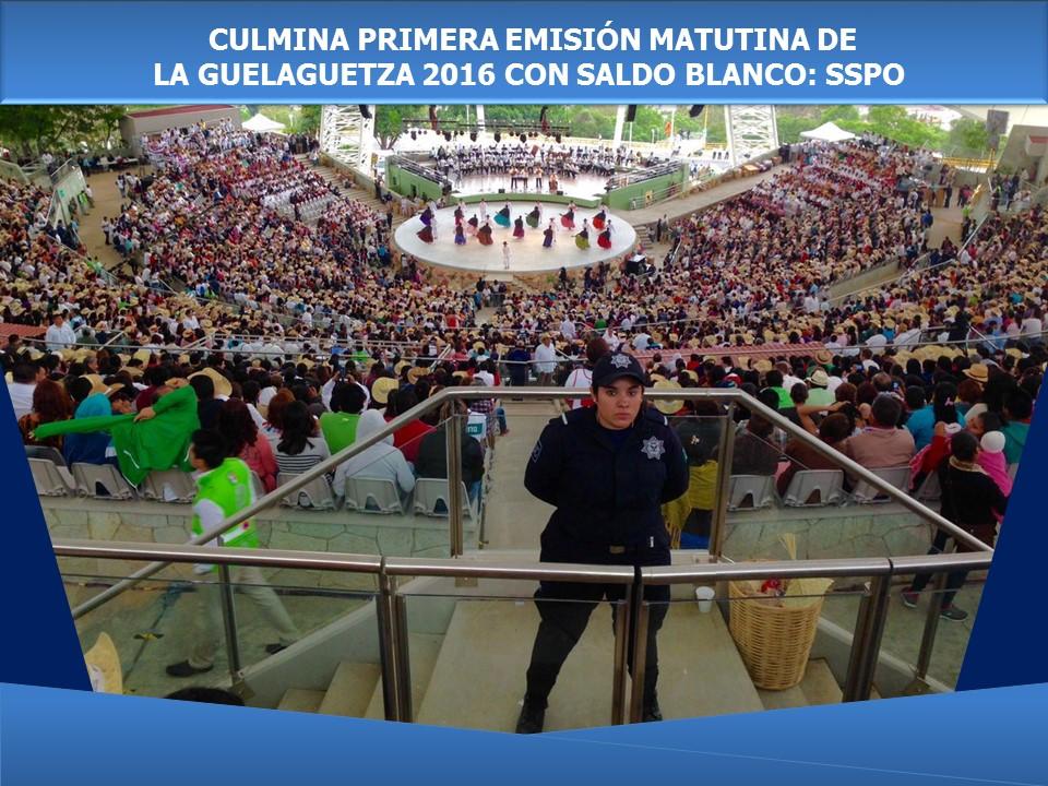 CULMINA PRIMERA EMISIÓN MATUTINA DE LAGUELAGUETZA 2016 CON SALDO BLANCO: SSPO