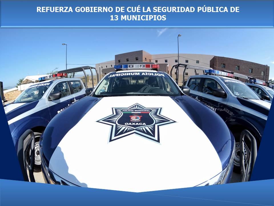 REFUERZA GOBIERNO DE CUÉ LA SEGURIDAD PÚBLICA DE 13 MUNICIPIOS