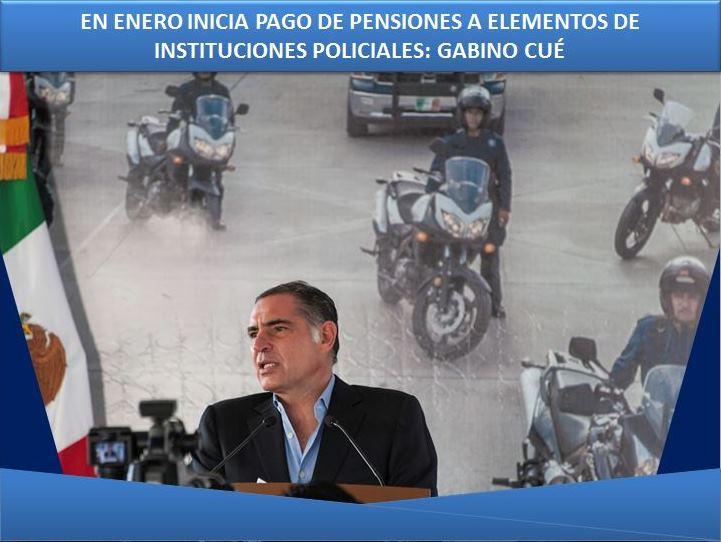 EN ENERO INICIA PAGO DE PENSIONES A ELEMENTOS DE INSTITUCIONES POLICIALES: GABINO CUÉ